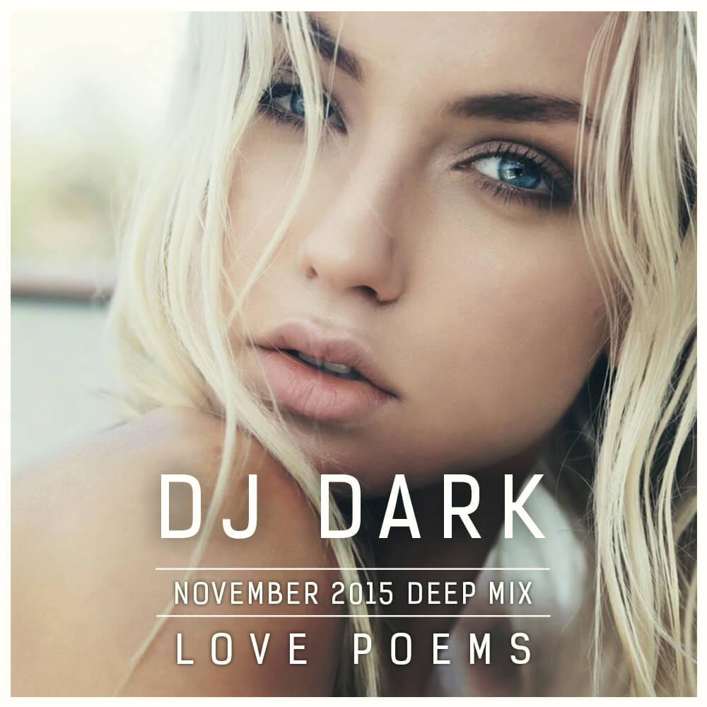 Dj Dark - Love Poems (November 2015 Deep Mix)