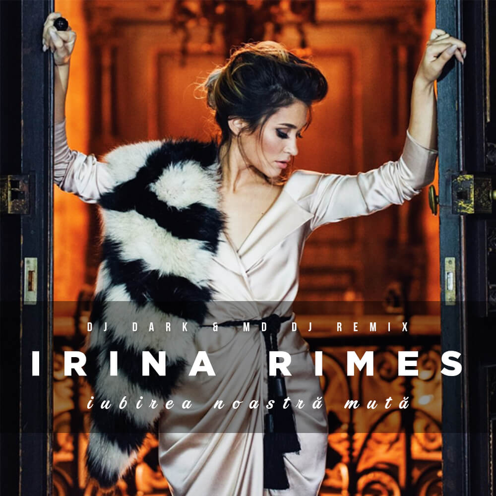irina-rimes-iubirea-noastra-muta-dj-dark-md-dj-remix