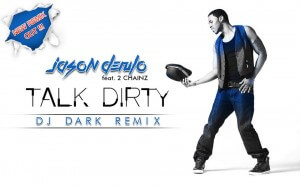Jason Derulo feat. 2 Chainz - Talk Dirty (DJ Dark Remix) - Cover