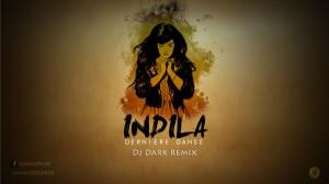 Indila – Dernière Dans (Dj Dark Remix)