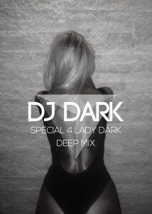 Cover - Dj Dark - Special 4 Lady Dark (September 2014 Deep Mix)
