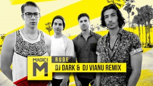 MAGIC! - Rude (Dj Dark & Dj Vianu Remix)