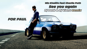 Wiz Khalifa - See You Again ft. Charlie Puth (Dj Dark & Dj Vianu Remix).rar