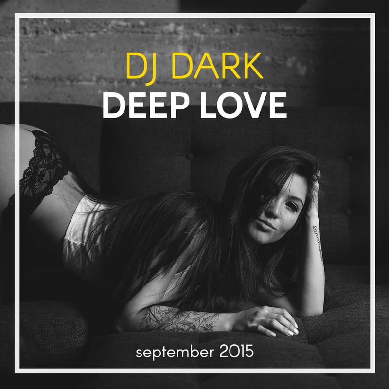 Dj Dark - Deep Love (September 2015)