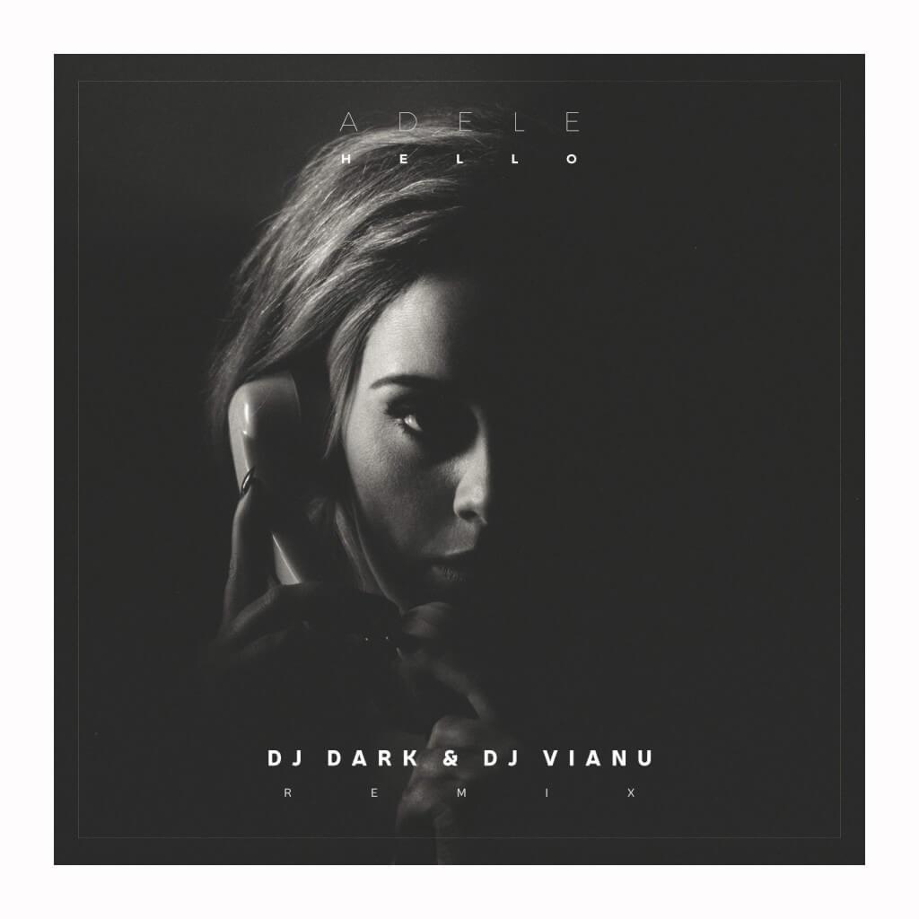 Adele - Hello (Dj Dark & Dj Vianu Remix)