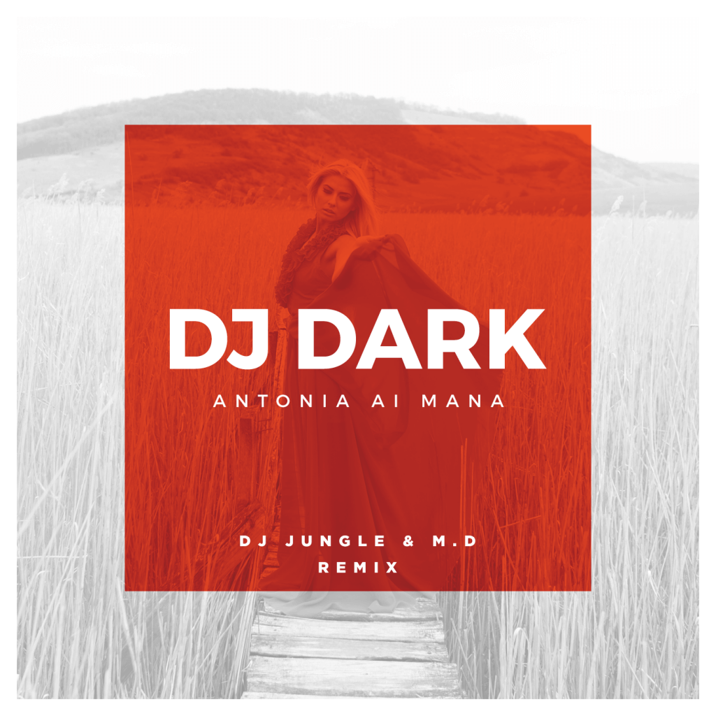 DJ Dark - Antonia Ai Mana (Jungle & MD Remix)