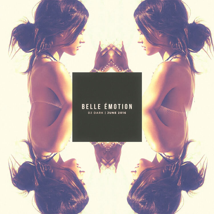 Dj Dark - Belle Emotion (June 2016)
