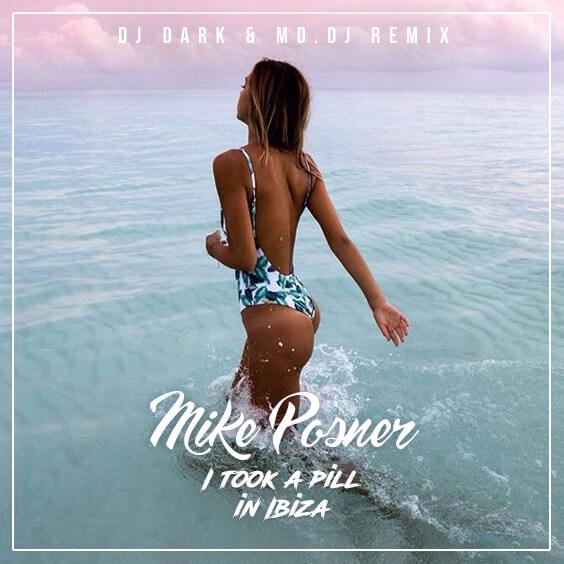 Mike Posner - I Took a Pill In Ibiza (Dj Dark & MD DJ Remix)