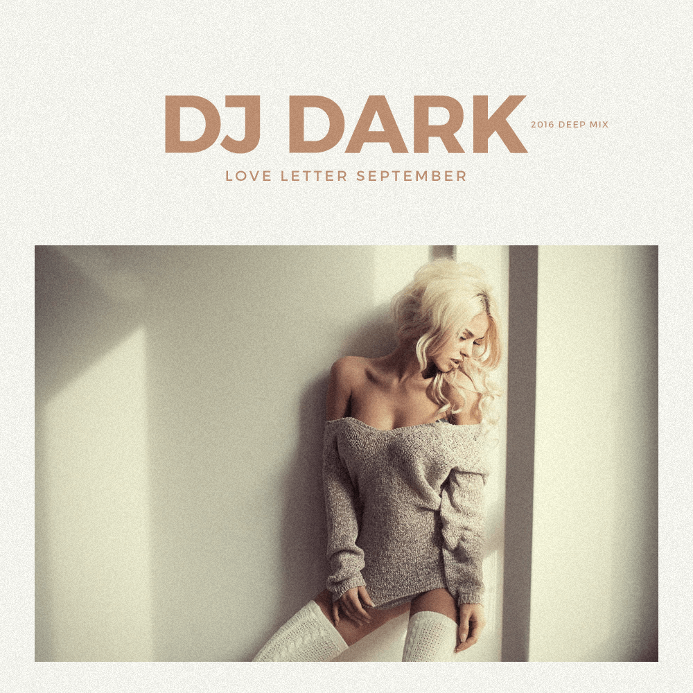 dj-dark-love-letter-september-2016