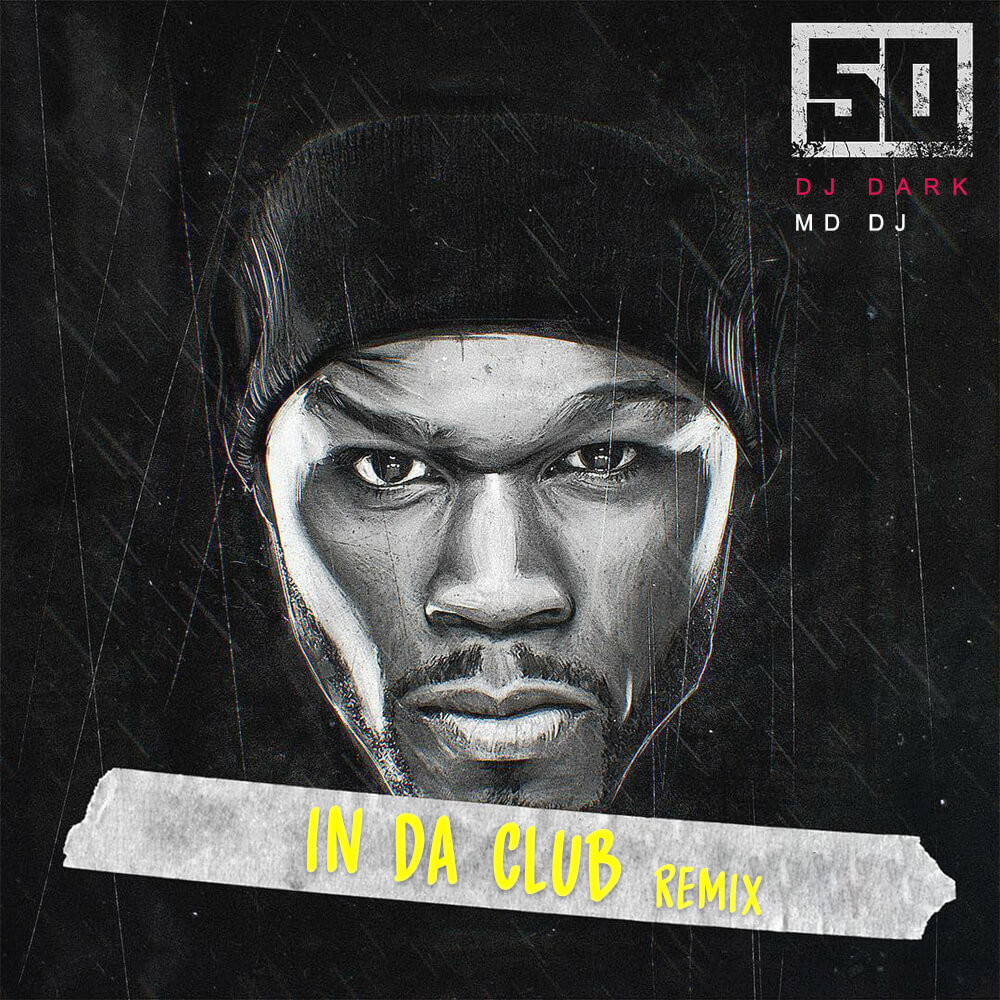 50 Cent - In Da Club (Dj Dark & MD DJ Remix)