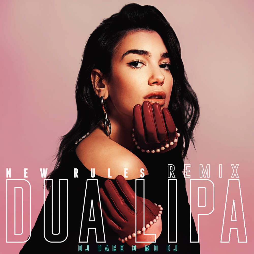 New Rules Dua Lipa: Dua Lipa - New Rules (Dj Dark & MD Dj Remix)